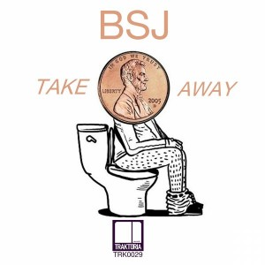 BSJ - Take Away [Traktoria]