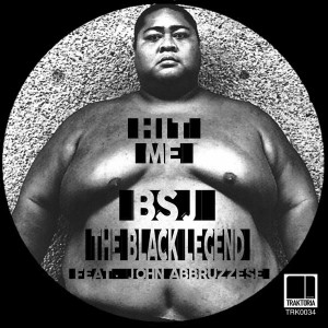 BSJ The Black Legend feat. John Abbruzzese - Hit Me (Re-Boot Mix) [Traktoria]