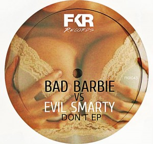Bad Barbie & Evil Smarty - Don't [FKR]