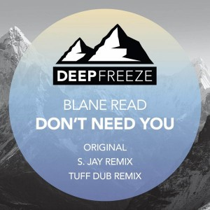 Blane Read - Don't Need You [Deep Freeze Records]