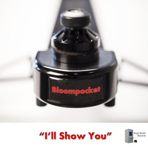 Bloompocket - I'll Show You [DEEP BOOTH RECORDS]