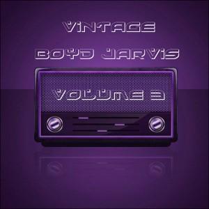 Boyd Jarvis - Vintage Boyd Vol. 3 [CFX Records]