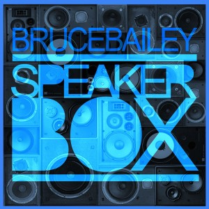 Bruce Bailey - Speaker Box [Open Bar Music]
