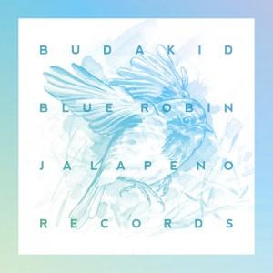 Budakid - Blue Robin [Jalapeno Records]