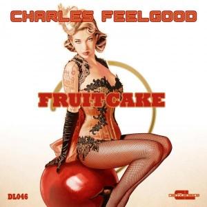 Charles Feelgood - Fruitcake [Disco Legends]