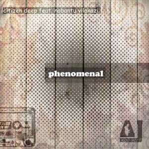 Citizen Deep Feat. Nobantu Vilakazi - Phenomenal [Audio Jazz Records]