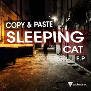 Copy & Paste - Sleeping Cat EP [Subterraneo Records]