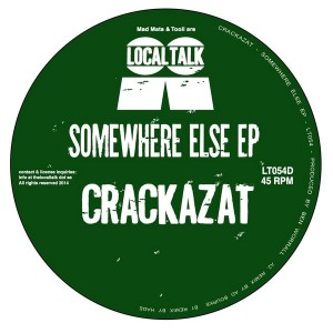 Crackazat - Somewhere Else EP [Local Talk]