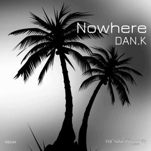 DAN.K - Nowhere [RaMBunktious (Miami)]