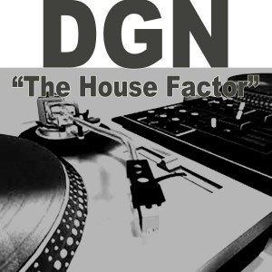 DGN - The House Factor [Sateshy Records]