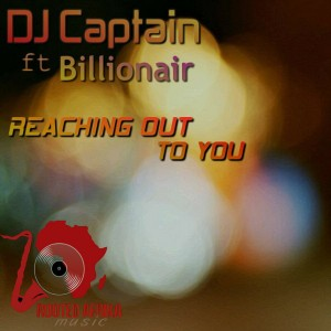 DJ Captain Feat. Billionair - Reaching Out To You [Rooted Afrika Music]