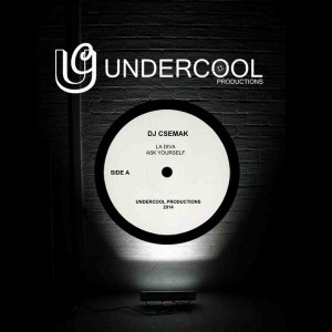 DJ Csemak - La Diva - Ask Yourself [Undercool Productions]