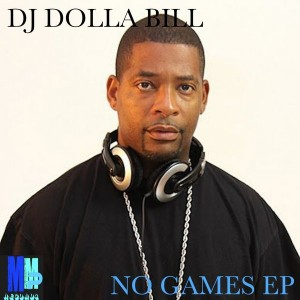 DJ Dolla Bill - No Games EP [MMP Records]