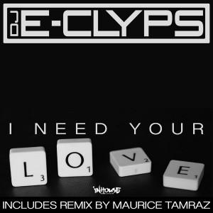 DJ E-Clyps - I Need Your Love [Inhouse]