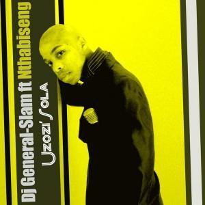 DJ General Slam - Uzozi'Sola [Gentle Soul Recordings]