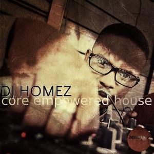 DJ Homez - Core Empowered House [MoBlack Records]
