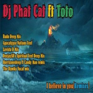 DJ Phat Cat Feat. Toto - I Believe In You [Phat Cat Productions]