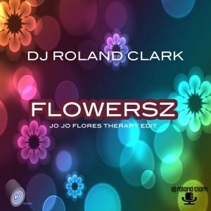 DJ Roland Clark  - Flowersz [Delete Records]