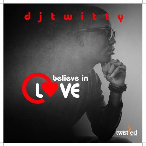 DJ Twitty - Believe In Love [Sheer Sound]