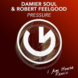 Damier Soul & Robert Feelgood - Pressure (I Am House Remix) [Jango Music]