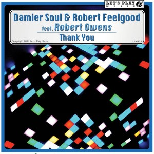 Damier Soul & Robert Feelgood feat. Robert Owens - Thank You [Let's Play Music]