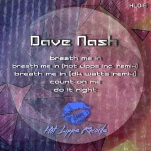 Dave Nash - Breathe Me In [Hot Lipps Records]