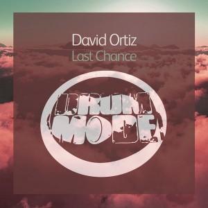 David Ortiz - Last Chance [Drum Mode]