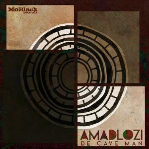 De Cave Man - Amadlozi [MoBlack Records]