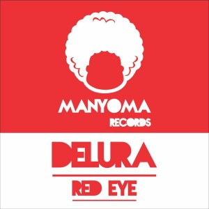 DeLura - Red Eye [Manyoma Records]