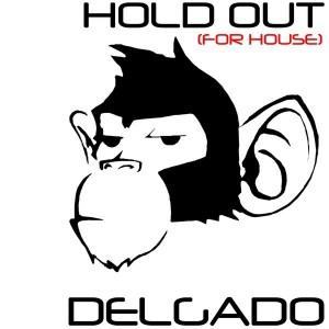 Delgado - Hold Out (ForHouse) [Monkey Junk]