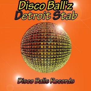 Disco Ball'z - Detroit Stab [Disco Balls Records]