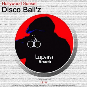 Disco Ball'z - Hollywood Sunset [Lupara Records]