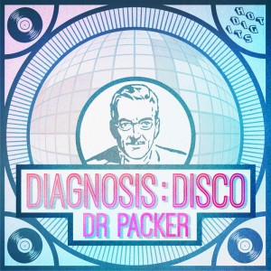 Dr. Packer - Diagnosis Disco EP [Hot Digits Music]