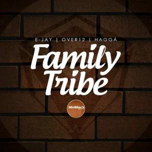 E-Jay & Over12 & Hagga' - Family Tribe [MoBlack Records]