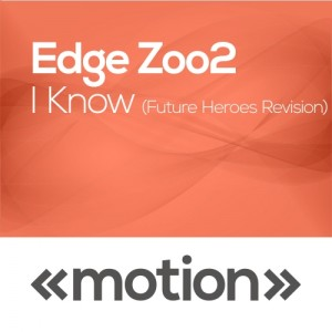 Edge Zoo2 - I Know [motion]