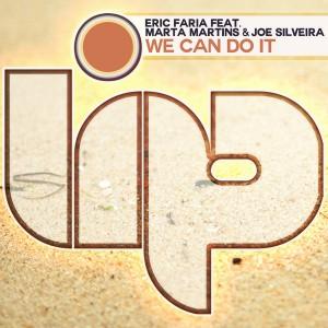 Eric Faria feat. Marta Martins & Joe Silveira - We Can Do It [LIP]