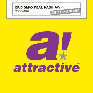 Eric Smax Feat. Kash Jay - Shining Star (Zito's HU Remix) [Attractive]