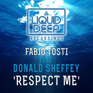 Fabio Tosti feat. Donald Sheffey - Respect Me [Liquid Deep]