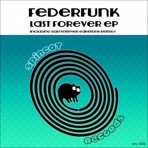 FederFunk - Last Forever [SpinCat Records]