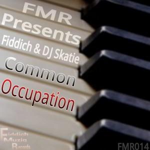 Fiddich & DJ SKATIE - Common Occupation [FiddichMuziq Records]