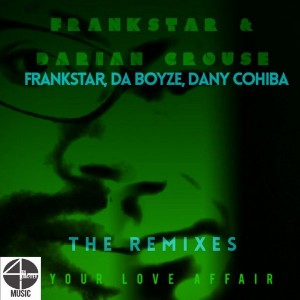 FrankStar feat.Darian Crouse - Your Love Affair Remixes Pt. 2 [4th Quarter Music]