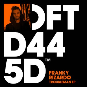 Franky Rizardo - Troubleman EP [Defected]