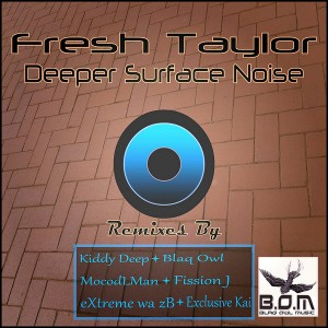 Fresh Taylor - Deeper Surface Noise [Blaq Owl Music]
