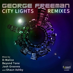 George Freeman - City Lights Remixes [Fused Records]