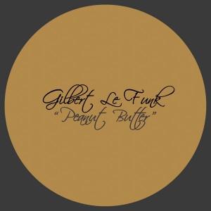 Gilbert Le Funk - Peanut Butter [La Musique Fantastique]