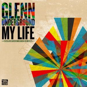 Glenn Underground - My Life (CVO & Ricardo Miranda Remixes) [Makin Moves]
