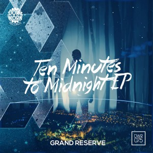 Grand Reserve - Ten Minutes To Midnight EP [Doin Work Records]