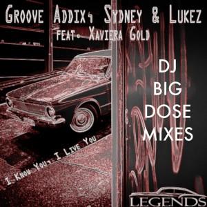 Groove Addix, Sydney, Lukez, Xaviera Gold - I Know You I Live You [Legends Digital Music]
