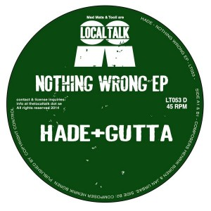 Hade & Gutta - Nothing Wrong EP [Local Talk]