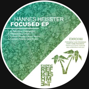 Hannes Heisster - Focused EP [Exotic Refreshment]